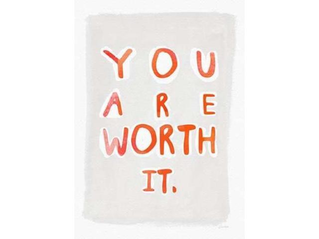 You Are Worth It Poster Print by Linda Woods (20 x 28)