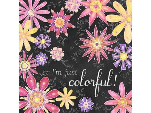 I''m Just Colorful! Poster Print by Jacqueline Decker (24 x 24)