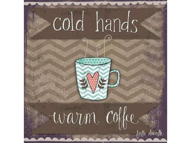 Cold Hands Warm Coffee Poster Print by Katie Doucette (12 x 12)