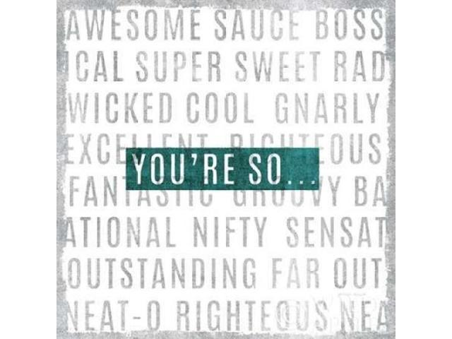 Youre So Poster Print by Michael Mullan (24 x 24)