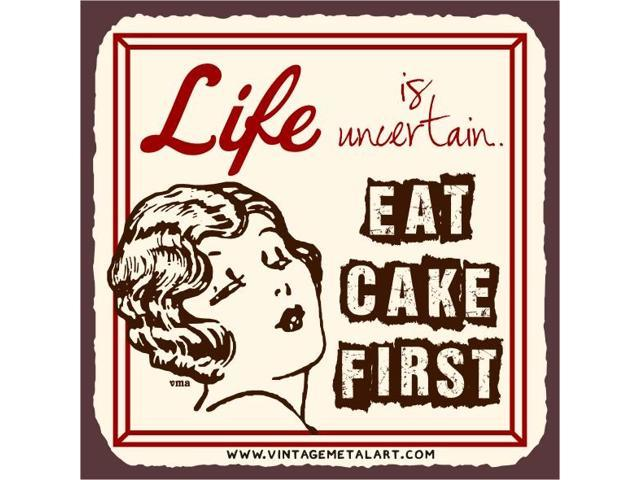 Life is Uncertain Eat Cake First Mini Vintage Tin Sign