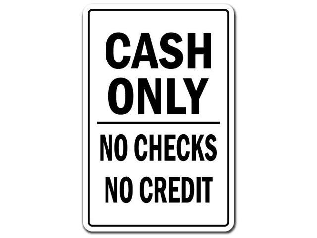 Cash only no checks no credit business sign money credit for Credit cards for new businesses with no credit
