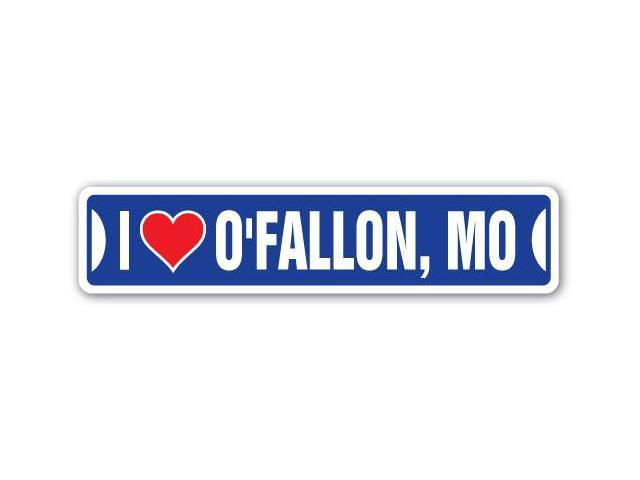 O'Fallon (MO) United States  City pictures : LOVE O'FALLON, MISSOURI Street Sign mo city state us wall road ...