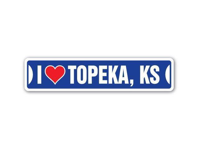 I Love Topeka Kansas Street Sign Ks City State Us Wall Road D Cor Gift