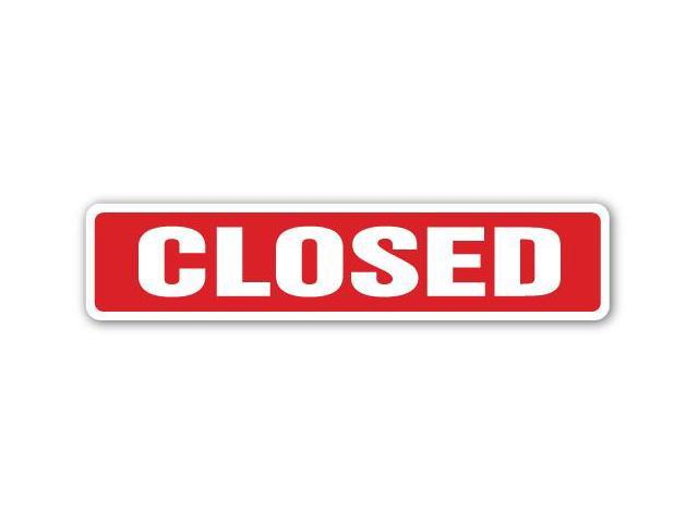 Closed street sign business hours operation door gag gift locked shut