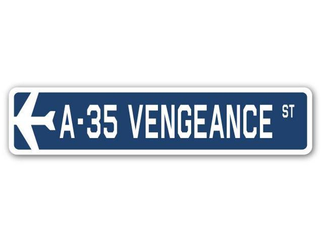 A-35 VENGEANCE Street Sign military aircraft air force plane pilot gift
