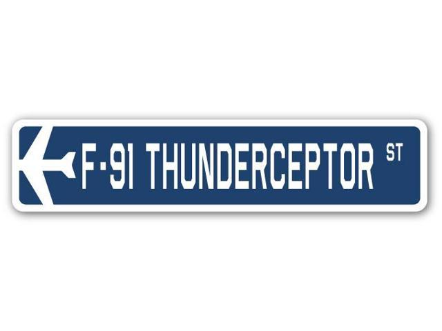 F-91 THUNDERCEPTOR Street Sign military aircraft air force plane pilot gift