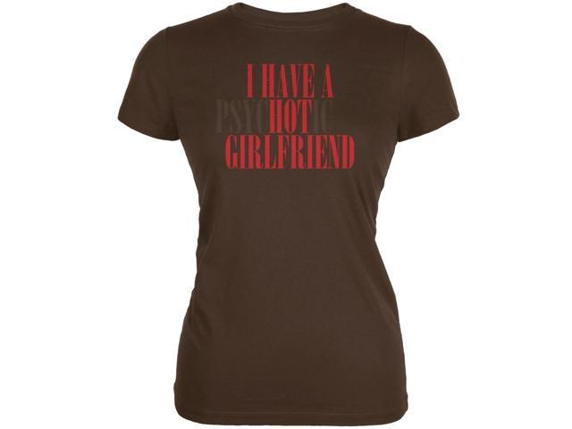 Valentines Day - Hot Psychotic Girlfriend Funny Brown Juniors Soft T-Shirt