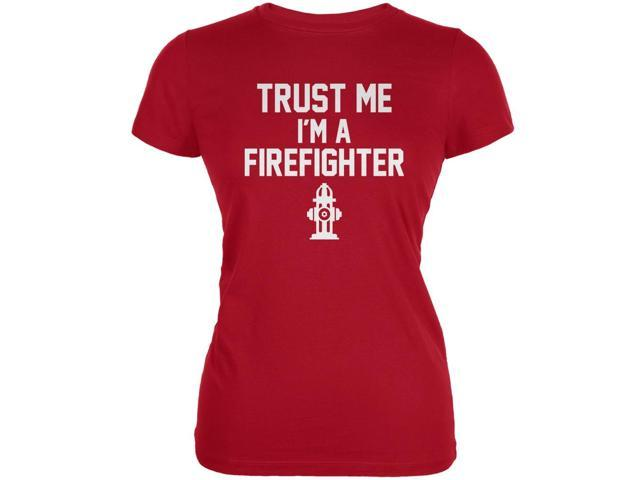 Trust Me Im A Firefighter Red Juniors Soft T-Shirt
