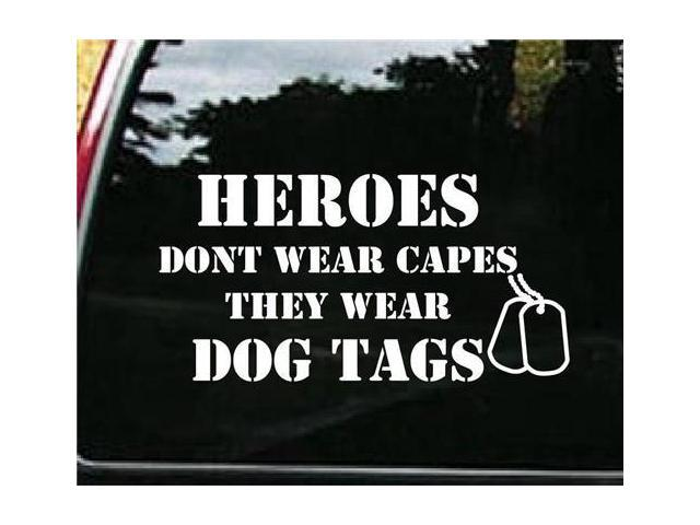 Heroes Dont wear Capes Military Decals 5 Inch