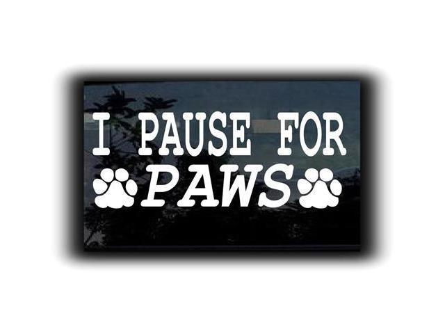I pause for Paws vinyl Decal 5.5 inch