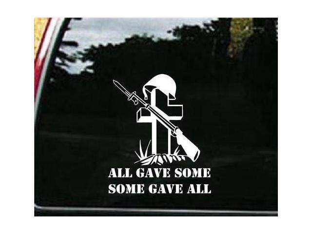 All gave some, some gave all Military Decals 5 Inch