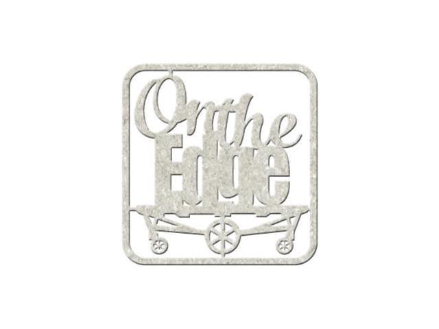 Die-Cut Gray Chipboard Word-Oh The Edge, 4