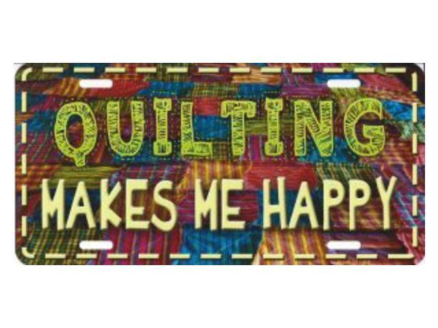 Quilting Makes Me Happy Metal license Plate
