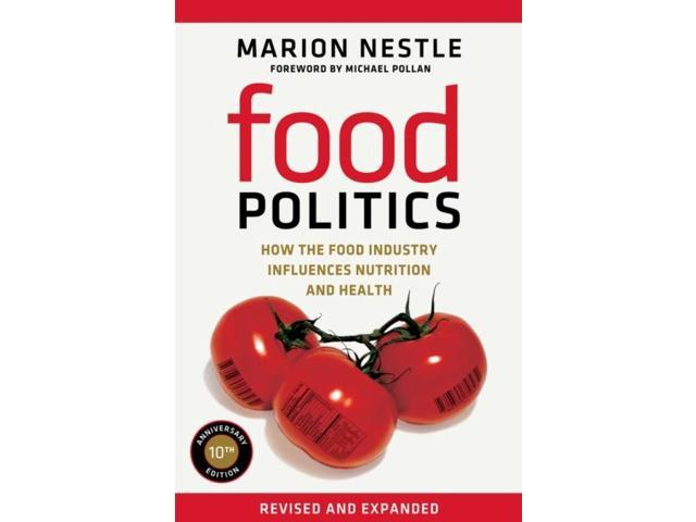 Food Politics: How the Food Industry Influences Nutrition and Health (California Studies in Food and Culture)