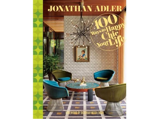 100 Ways to Happy Chic Your Life Adler, Jonathan