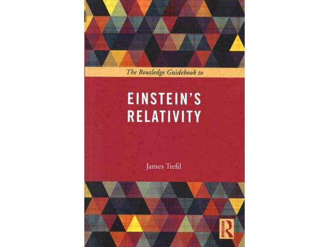 The Routledge Guidebook to Einstein's Relativity (Routledge Guides to the Great Books)