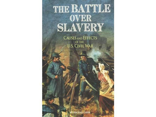 a discussion on the battle over slavery Abolition, anti-slavery movements, and the rise of the sectional  tubman returned to the south nineteen times to bring over three hundred fugitives to.
