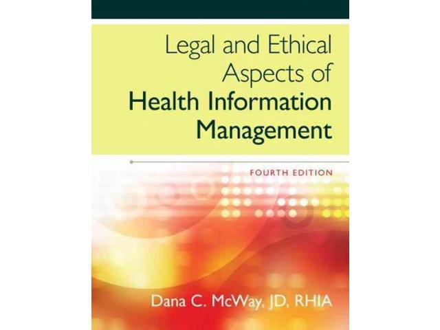 legal aspects of health information Understanding the legal and ethical principles governing health information  management today has become more important than ever before to help.