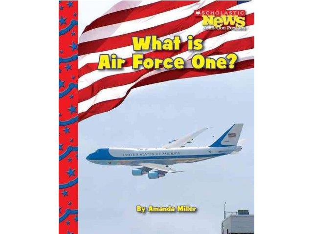 What Is Air Force One? Scholastic News Nonfiction Readers Miller, Amanda