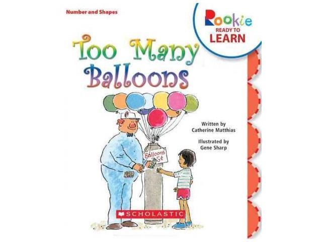 Too Many Balloons Rookie Ready to Learn Matthias, Catherine/ Sharp, Gene (Illustrator)