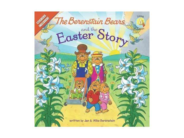 The Berenstain Bears and the Easter Story Berenstain Bears: Living Lights ACT INA ST Berenstain, Jan/ Berenstain, Mike