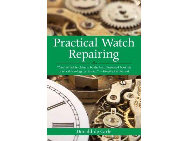 Practical Watch Repairing Carle, Donald De/ Ayres, E. A. (Illustrator)