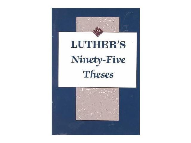 an analysis of the significant of the ninety five theses by martin luther regarding the sale of indu Luther began the protestant reformation with the publication of his ninety-five theses on by luther's small but significant martin martin luther.