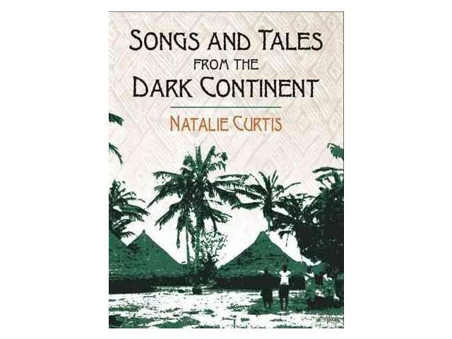 Songs and Tales from the Dark Continent Curtis, Natalie
