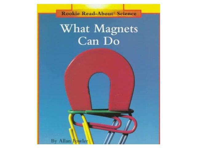 What Magnets Can Do Rookie Read-About Science Reprint Fowler, Allan