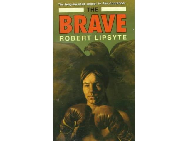 the brave by robert lipsyte characterization The website maintained by the author robert lipsyte.