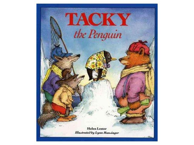 Tacky the Penguin Tacky the Penguin Reprint Lester, Helen/ Munsinger, Lynn/ Munsinger, Lynn (Illustrator)