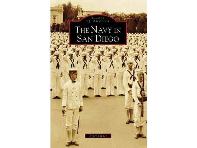 The Navy in San Diego, (CA) Images of America Linder, Bruce