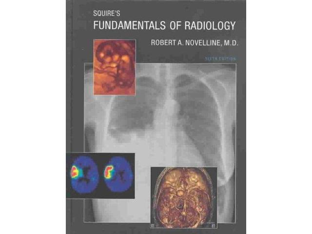 Squire's Fundamentals of Radiology (Squire's Fundamentals of Radiology)