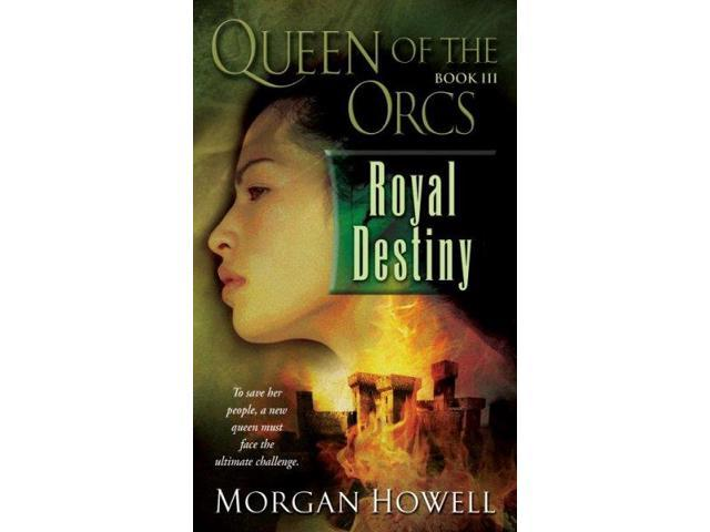Royal Destiny Queen of the Orcs Howell, Morgan