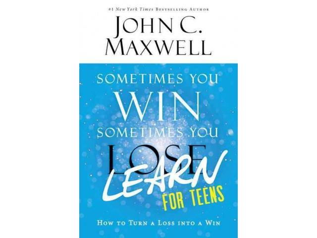 Sometimes You Win--Sometimes You Learn for Teens Reprint Maxwell, John C.