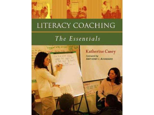 Literacy Coaching Casey, Katherine/ Alvarado, Anthony J. (Foreward By)
