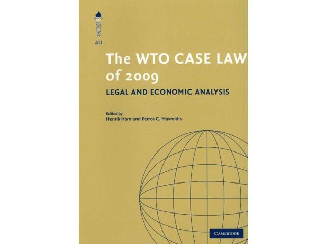 The WTO Case Law of 2009 WTO Case Law Horn, Henrik (Editor)/ Mavroidis, Petros C. (Editor)