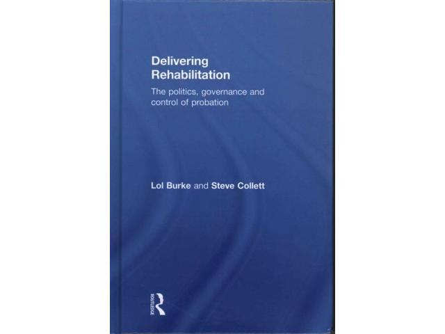 Delivering Rehabilitation Burke, Lol/ Collett, Steve