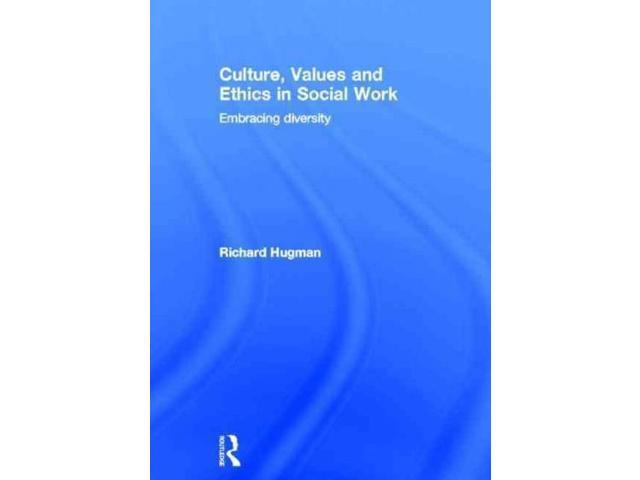 Culture, Values and Ethics in Social Work 1 Hugman, Richard