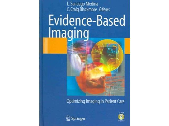 Evidence-based Imaging: Optimizing Imaging in Patient Care