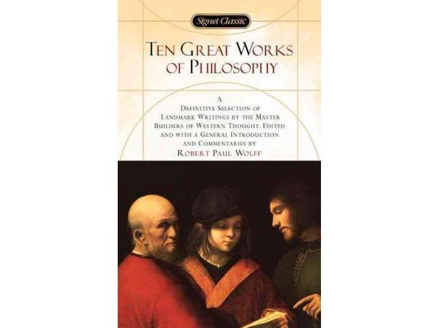 Ten Great Works of Philosophy Reissue Wolff, Robert Paul (Editor)