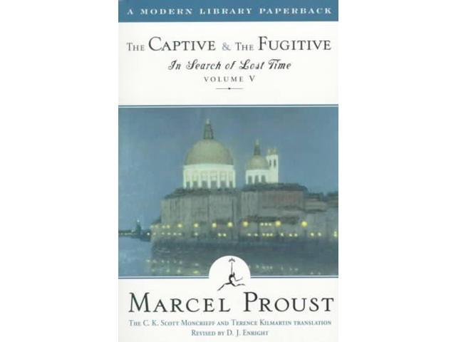 The Captive and the Fugitive: The Fugitive (In Search of Lost Time)
