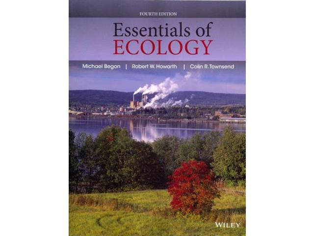 Essentials of Ecology 4 Begon, Michael/ Howarth, Robert W./ Townsend, Colin R.