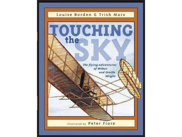 Touching the Sky Borden, Louise/ Marx, Trish/ Fiore, Peter M. (Illustrator)