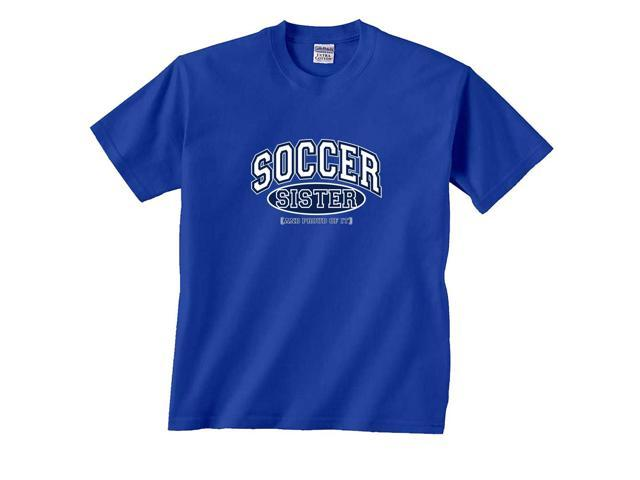 Soccer Sister and Proud of It T-Shirt