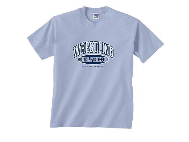 Wrestling Girlfriend and Proud of It T-Shirt