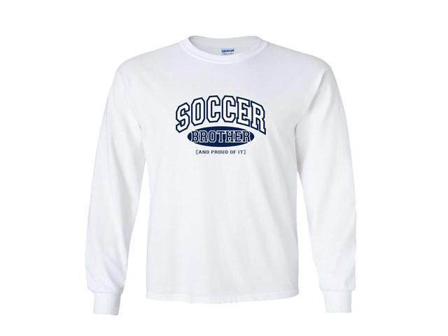 Soccer Brother and Proud of It Long Sleeve T-Shirt