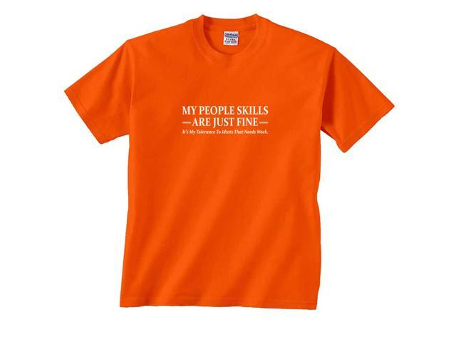 My People Skills Are Just Fine Its My Tolerance To Idiots Need Work Saying T-Shirt