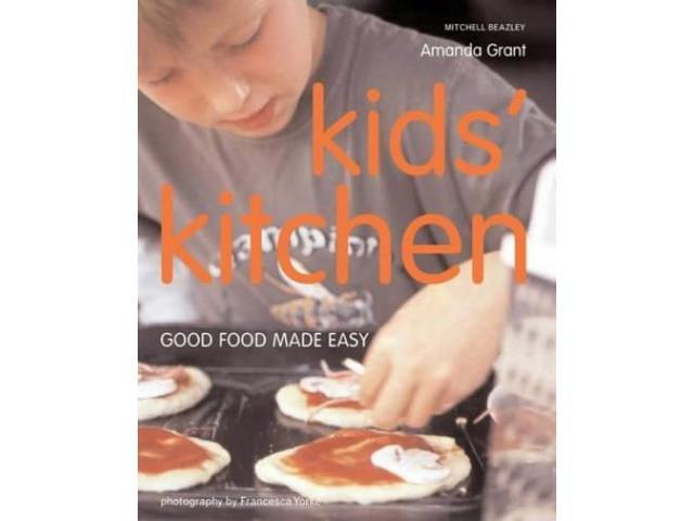 Kids' Kitchen: Good Food Made Easy (Mitchell Beazley Food)